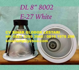 Lampu Downlight Besar 8 inch Fitting E27 White
